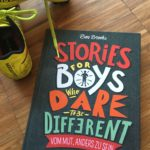 Buchvorstellung: Stories for Boys who dare to be different – Vom Mut anders zu sein