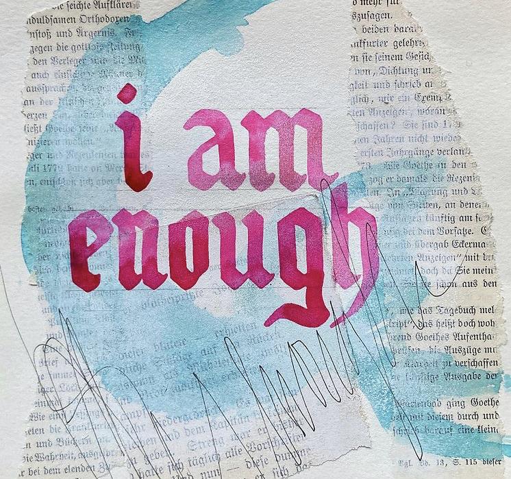 Ich bin genug. Du auch.